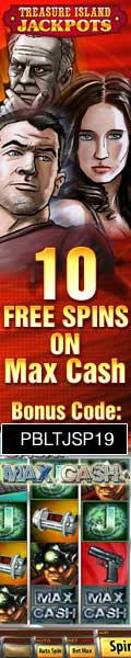 Get 10 Free Spins on Max Cash at Treasure Island Jackpots
