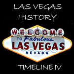 Las Vegas History Timeline IV