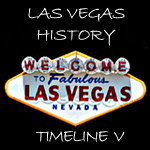Las Vegas History Timelines V