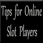 Slots Player Tips