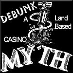 Land Based Casino Myths