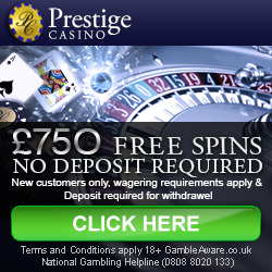 Prestige Casino £750 No-Deposit Free Spins Welcome Bonus