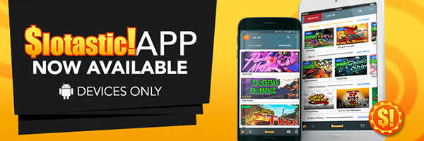 Slotastic Android App for Mobile Gaming