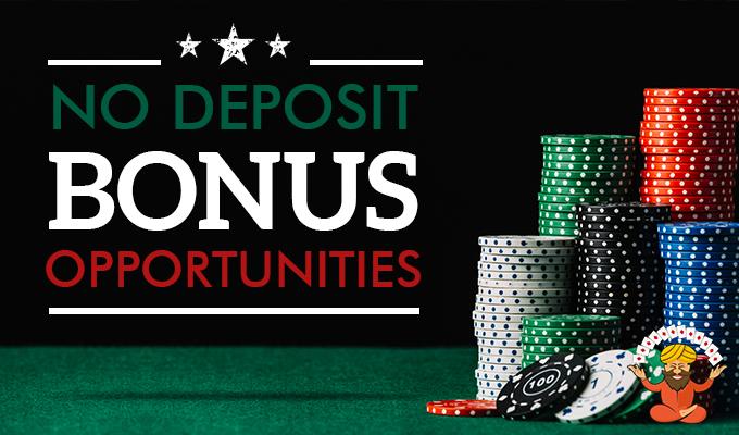 No Deposit Bonus Opportunities